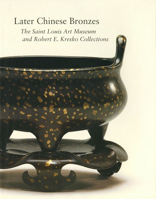 Later Chinese Bronzes: SLAM and Robert E. Kresko Clctns