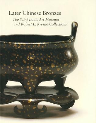 Later Chinese Bronzes: SLAM and Robert E. Kresko Clctns