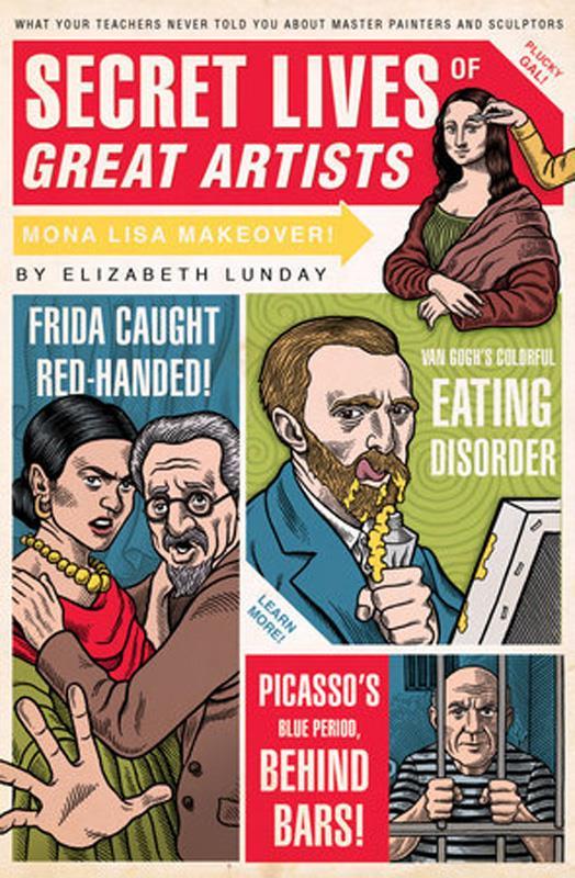 Secret Lives of Great Artists,9781594742576