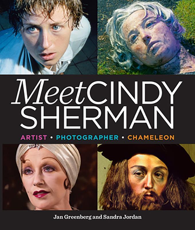 Meet Cindy Sherman: Artist, Photographer, Chameleon,9781626725201