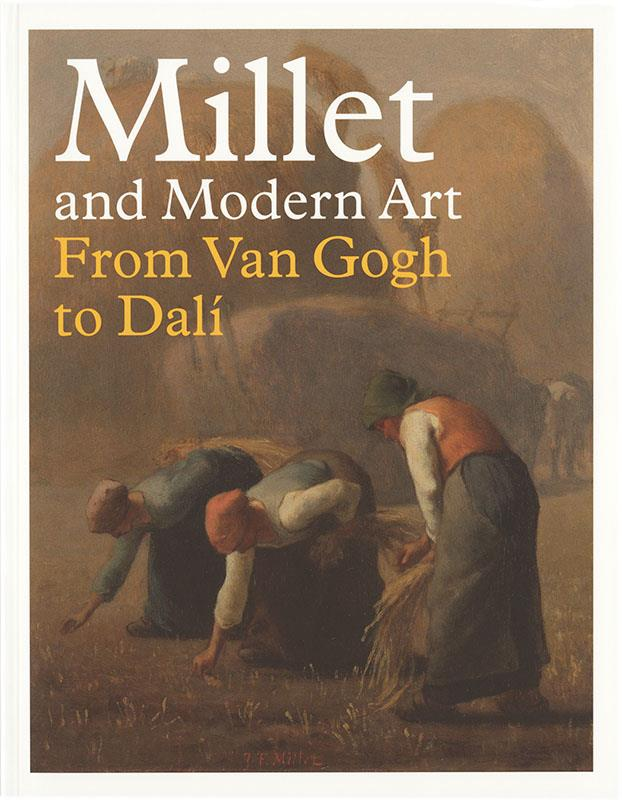 Millet and Modern Art: From van Gogh to Dali,9780891780052