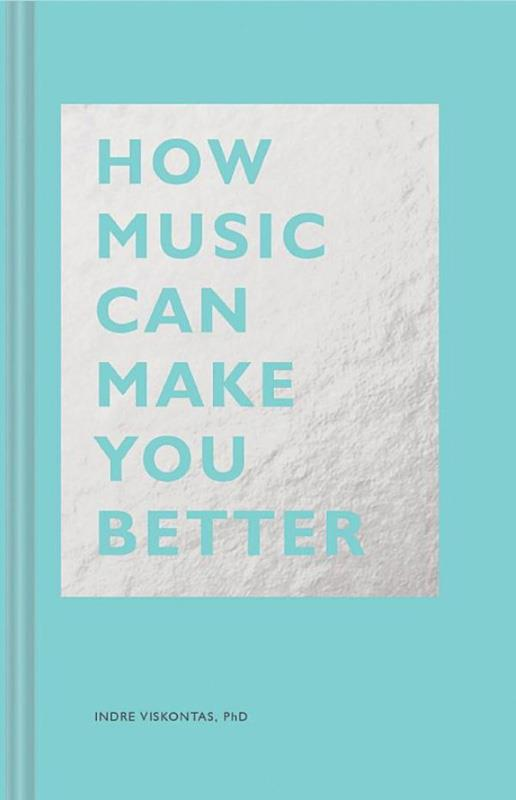 How Music Can Make You Better,9781452171920